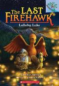 Last Firehawk 04 Lullaby Lake A Branches Book