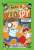 Mac B Kid Spy 02 Impossible Crime