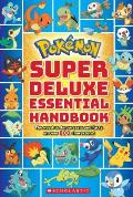Pokemon Super Deluxe Essential Handbook: The Need to Know Stats and Facts on Over 800 Characters