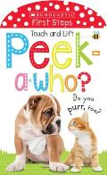 Peek a Who: Do You Purr, Too?: Scholastic Early Learners (Touch and Lift)