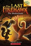 Last Firehawk 05 Shadowlands A Branches Book