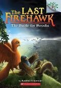 Last Firehawk 06 Battle for Perodia A Branches Book