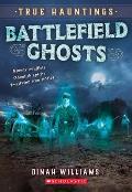 Battlefield Ghosts (True Hauntings #2)