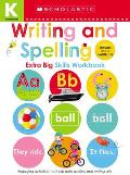 Writing and Spelling Kindergarten Workbook: Scholastic Early Learners (Extra Big Skills Workbook)