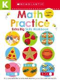 Math Practice Kindergarten Workbook: Scholastic Early Learners (Extra Big Skills Workbook)