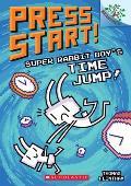 Press Start 09 Super Rabbit Boys Time Jump A Branches Book