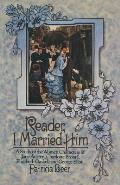 Reader, I Married Him: A Study of the Women Characters of Jane Austen, Charlotte Bront?, Elizabeth Gaskell and George Eliot