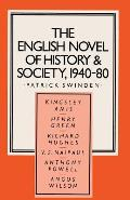 The English Novel of History and Society, 1940-80: Richard Hughes, Henry Green, Anthony Powell, Angus Wilson, Kingsley Amis, V. S. Naipaul