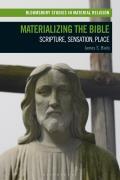 Materializing the Bible: Scripture, Sensation, Place