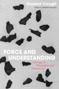 Force and Understanding: Writings on Philosophy and Resistance