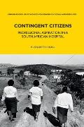 Contingent Citizens: Professional Aspiration in a South African Hospital