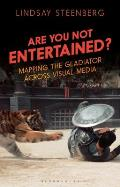 Are You Not Entertained?: Mapping the Gladiator Across Visual Media