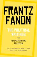 Political Writings from Alienation & Freedom The Political Writings