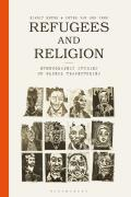 Refugees and Religion: Ethnographic Studies of Global Trajectories