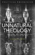 Unnatural Theology: Religion, Art and Media After the Death of God