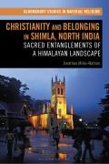 Christianity and Belonging in Shimla, North India: Sacred Entanglements of a Himalayan Landscape