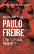 Paulo Freire: A Philosophical Biography