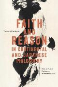 Faith and Reason in Continental and Japanese Philosophy: Reading Tanabe Hajime and William Desmond