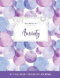 Adult Coloring Journal: Anxiety (Floral Illustrations, Purple Bubbles)