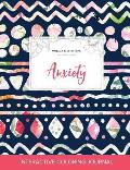 Adult Coloring Journal: Anxiety (Mandala Illustrations, Tribal Floral)