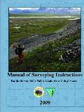 Manual of Surveying Instructions - For the Survey of the Public Lands of the United States