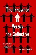 The Innovator Versus the Collective