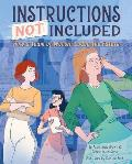 Instructions Not Included How a Team of Women Coded the Future
