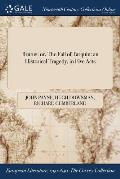 Brutus: Or, the Fall of Tarquin: An Historical Tragedy, in Five Acts