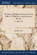 The Poems of William Dunbar: Now First Collected, with Notes, and a Memoir of His Life; Volume Second