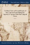 The Royal Exile: Or, Poetical Epistles of Mary, Queen of Scots During Her Captivity in England, with Other Original Poems; Vol. I