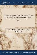 Placide: A Spanish Tale: Translated from Les Battuecas, of Madame de Genlis; Vol. I