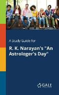A Study Guide for R. K. Narayan's An Astrologer's Day