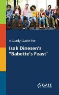 A Study Guide for Isak Dinesen's Babette's Feast