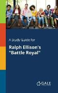 A Study Guide for Ralph Ellison's Battle Royal