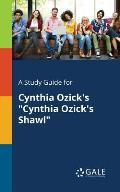 A Study Guide for Cynthia Ozick's Cynthia Ozick's Shawl