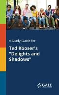 A Study Guide for Ted Kooser's Delights and Shadows