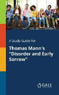 A Study Guide for Thomas Mann's Disorder and Early Sorrow