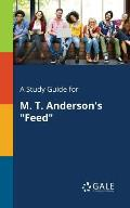 A Study Guide for M. T. Anderson's Feed