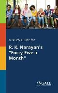 A Study Guide for R. K. Narayan's Forty-Five a Month