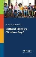 A Study Guide for Clifford Odets's Golden Boy