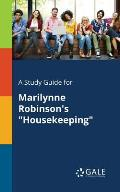 A Study Guide for Marilynne Robinson's Housekeeping