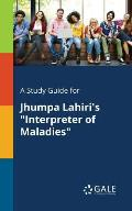 A Study Guide for Jhumpa Lahiri's Interpreter of Maladies