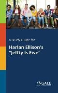 A Study Guide for Harlan Ellison's Jeffty Is Five