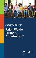A Study Guide for Ralph Waldo Ellison's Juneteenth