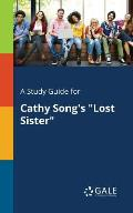 A Study Guide for Cathy Song's Lost Sister