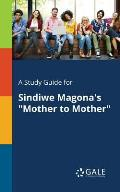 A Study Guide for Sindiwe Magona's Mother to Mother