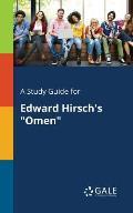 A Study Guide for Edward Hirsch's Omen