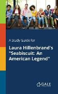 A Study Guide for Laura Hillenbrand's Seabiscuit: An American Legend