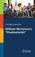 A Study Guide for William Nicholson's Shadowlands