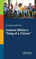 A Study Guide for Czeslaw Milosz's Song of a Citizen